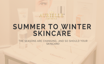 The Seasons are changing…and so should your skincare!